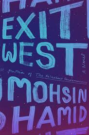 Exit West by Mohsin Hamid. Book Review