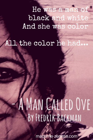 He was a man of black and white. And she was color. All the color he had... Quotes. 'A Man Called Ove' by Fredrik Backman.