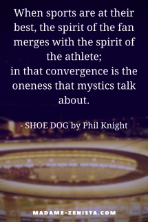 When sports are at their best, the spirit of the fan merges with the spirit of the athlete; in that convergence is the oneness that mystics talk about. Quote by Phil Knight, creator of Nike Shoes and Apparel, Memoir Shoe Dog